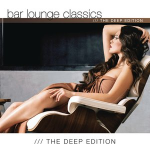 Bar Lounge Classics the Deep Edition