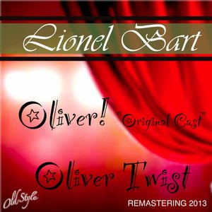 """Oliver! """"Original Cast"""" Oliver Twist (From The New Theatre of London, 2013 Remastering)"""