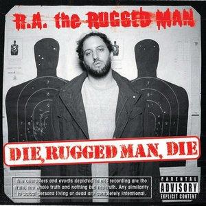 Die Rugged Man Die