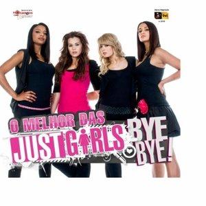 Bye, Bye O Melhor das Just Girls