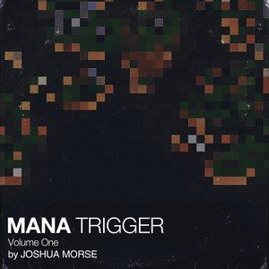Mana Trigger, Vol. 1