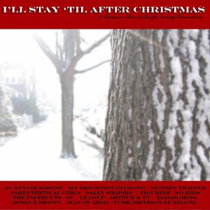 I'll Stay 'Til After Christmas