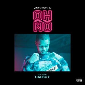 Oh No (feat. Calboy)