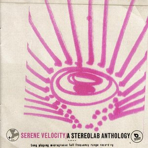 Serene Velocity - A Stereolab Anthology
