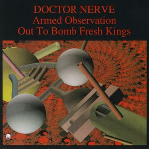 Armed Observation / Out To Bomb Fresh Kings