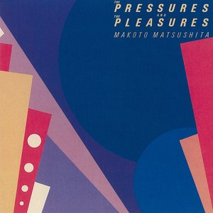 The Pressures And The Pleasures
