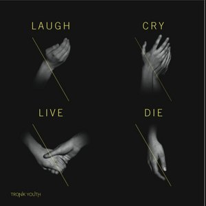 Laugh Cry Live Die