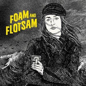 Foam and Flotsam