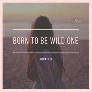 Born to Be Wild One