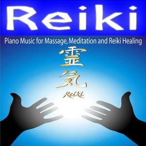 Reiki - Piano Music for Massage, Meditation and Reiki Healing