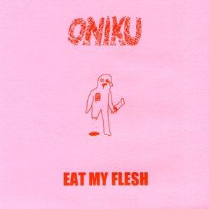 Eat My Flesh