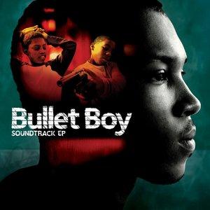 Bullet Boy Soundtrack E.P.