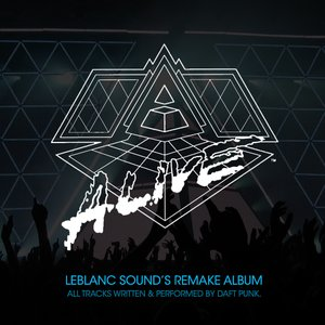 Alive 2007 (LeBlanc Sound Remake)