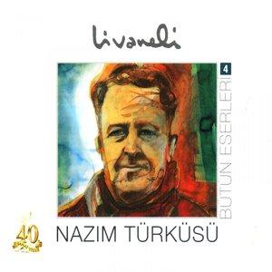 Bütüneserleri, Vol. 4 (Nazim Türküsü)