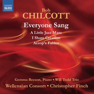 Chilcott: Everyone Sang - A Little Jazz Mass