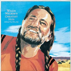 Willie Nelson's Greatest Hits (And Some That Will Be)