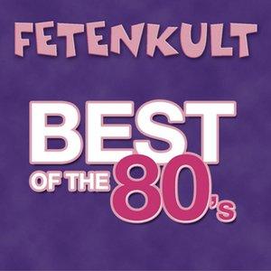 Fetenkult - Best Of The 80's