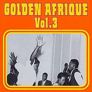 Golden Afrique, Vol. 3: Highlights of African Pop Music (1939-1988)