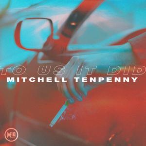 Mitchell Tenpenny - To Us It Did