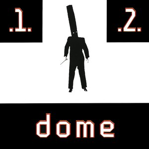 Dome 1 & 2