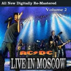 AC/DC - Live in Moscow - Volume 2