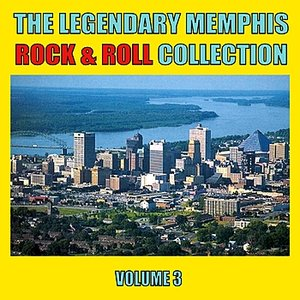 The Legendary Memphis Rock & Roll Collection, Vol. 3