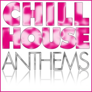 Chill House Anthems