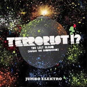 Terrorist!?