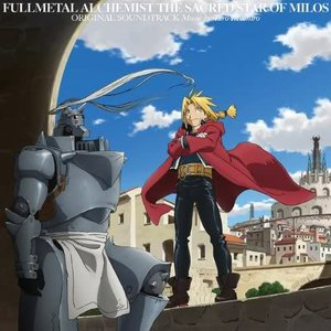Fullmetal Alchemist The Sacred Star of Milos Original Soundtrack