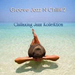 Groove Jazz N Chill #2