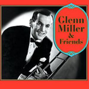 Glenn Miller & Friends