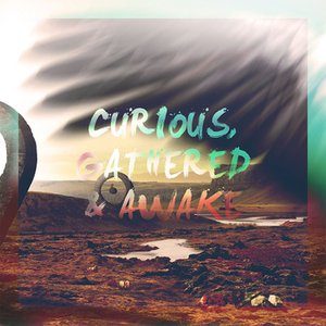 Curious, Gathered & Awake