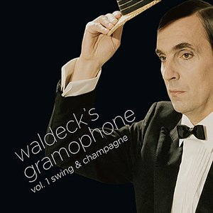 Image for 'Waldeck´s Gramophone - Vol.1: Swing & Champagne'