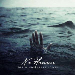 Idle Minds Heavy Voices