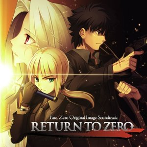 RETURN TO ZERO - Fate/Zero Original Image Soundtrack