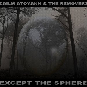 Image pour 'Except the Sphere (Feat. Zailm Atoyanh)'