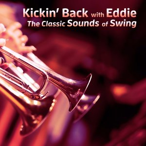 Kickin' Back with Eddie - The Classic Sounds of Swing