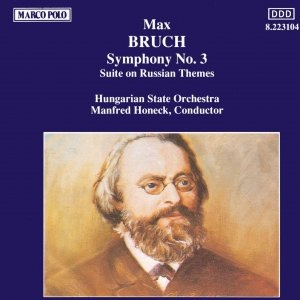 BRUCH: Symphony No. 3 / Suite on Russian Themes
