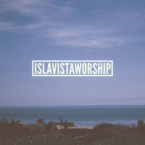 Isla Vista Worship