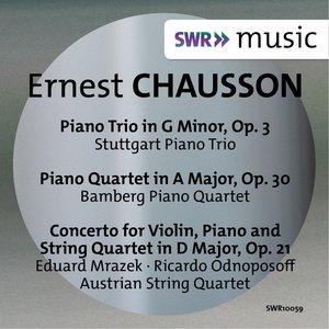 Chausson: Piano Trio, Piano Quartet & Concert for Violin, Piano and String Quartet