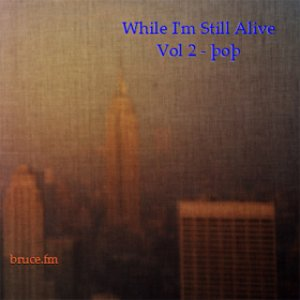 While I'm Still Alive Vol 2 - Pop