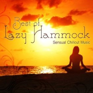 Best of Lazy Hammock - Sensual Chillout Music