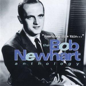 Something Like This...The Bob Newhart Anthology