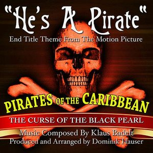 """""""He's A Pirate""""- End Title Theme from the Motion Picture """"Pirates Of The Caribbean, The Curse Of The Black Pearl"""""""