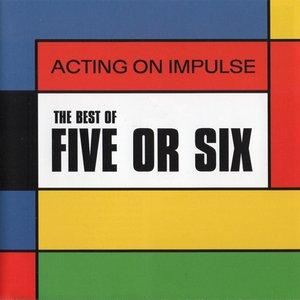 Acting On Impulse - The Best Of Five Or Six