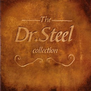 The Dr. Steel Collection