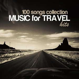 100 Songs Collection: Music for Travel Hits