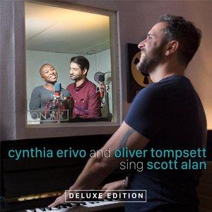 Cynthia Erivo & Oliver Tompsett Sing Scott Alan (Deluxe Edition)