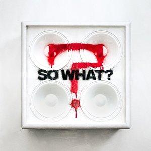 So What? [Explicit]