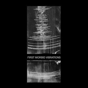 First Morbid Vibrations